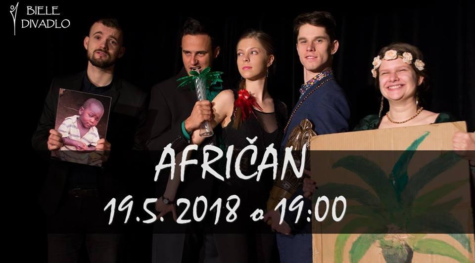 Afričan – derniéra predstavenia