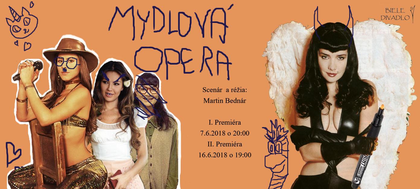 Mydlová opera (autorská inscenácia)